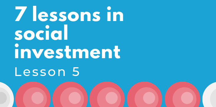 7 Lessons in social investment lesson 5