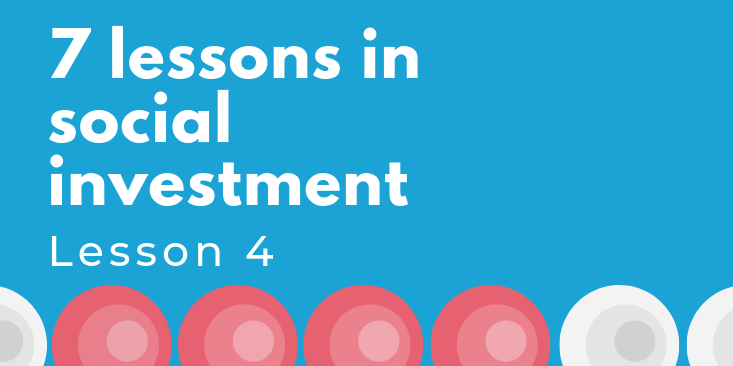 7 lessons in social investment lesson 4