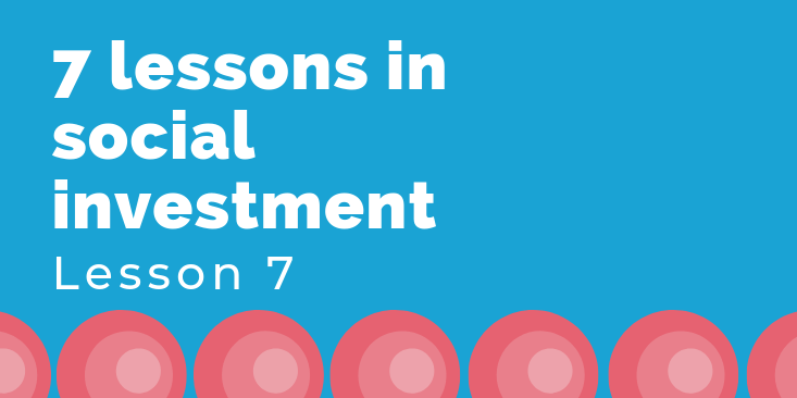 7 Lessons in social investment lesson 7