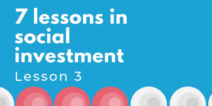 7 Lessons in social investment lesson 3